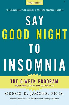 Say Good Night to Insomnia By Jacobs, Gregg D.
