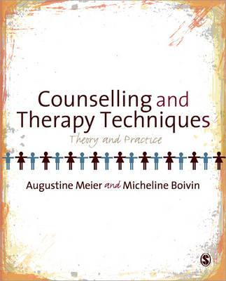 Counselling and Therapy Techniques By Meier, Augustine/ Boivin, Micheline